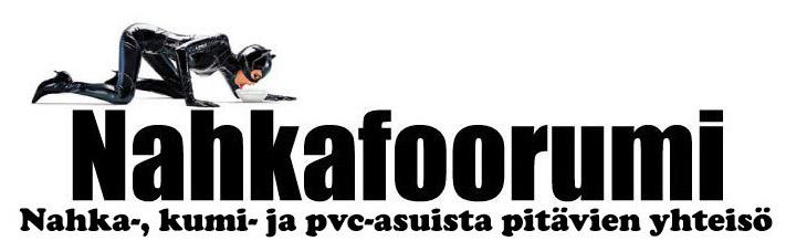 Nahkafoorumi on fetissi- ja kinkyhenkisten yhteisö, joka on keskittynyt nahka-, latex- ja pvc-asuihin.